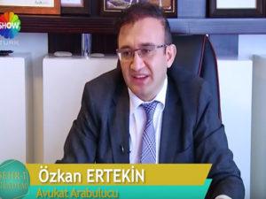 Avukat & Arabulucu Özkan Ertekin & Show TV